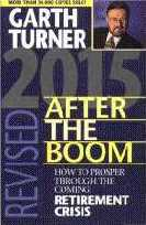 2015 After the Boom - How to Prosper Through the Coming Retirement Crisis, by Garth Turner
