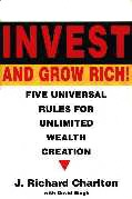 Invest and Grow Rich by Richard Charlton